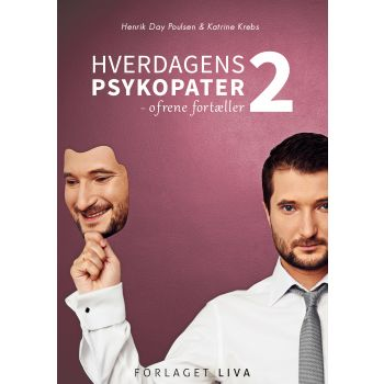 Hverdagens Psykopater 2 - ofrene fortæller